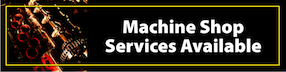 Machine Shop Services Available